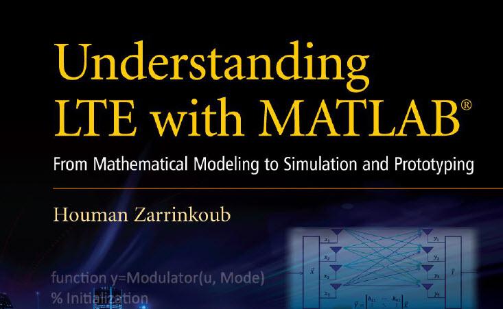 فراگیری سیستم LTE با نرم افزار MATLAB (از مدل سازی ریاضی تا شبیه سازی)